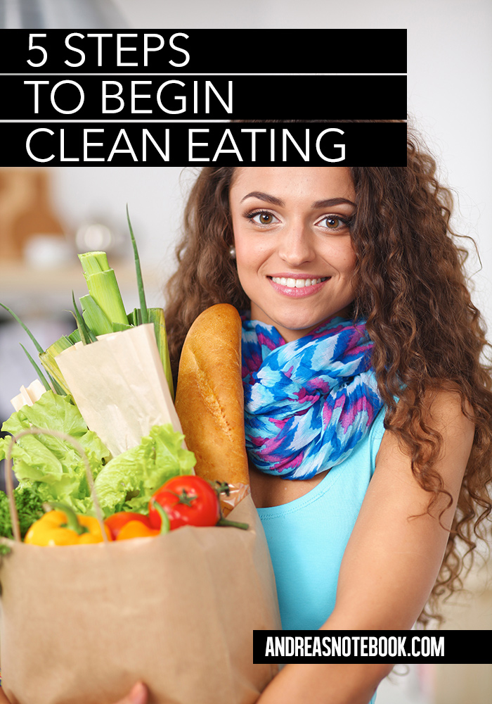 5 steps to begin a Clean Eating LIFESTYLE
