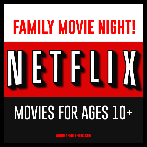 Netflix movies for 10+ year olds
