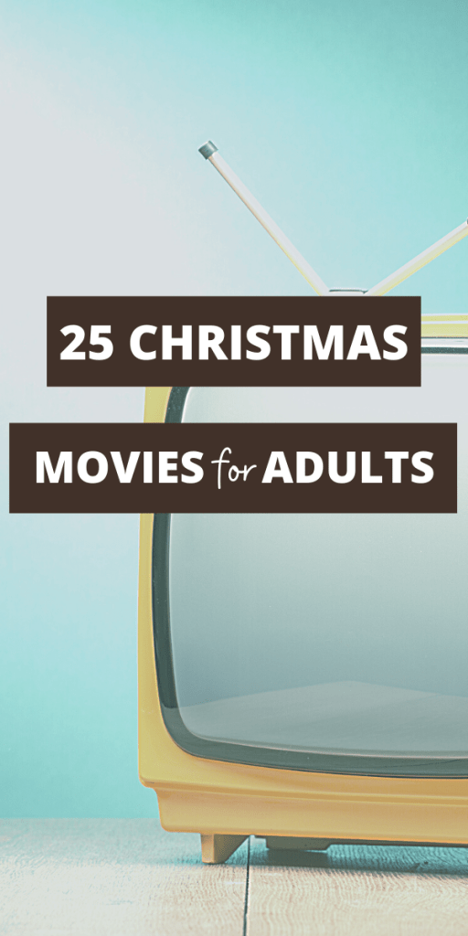 TEXT - 25 Christmas Movies for Adults - image has a vintage yellow tv