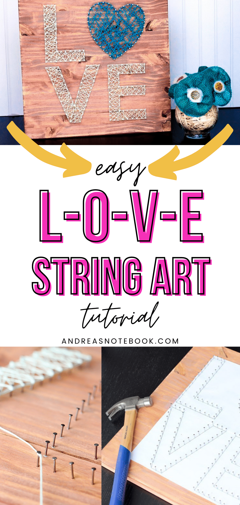 """collage- text says """"easy L-O-V-E string art tutorial"""". Photos of wooden board with nails and strings forming the letters LOVE. Up close photo of string wrapped around nail and photo of paper template on board showing where nails should be"""