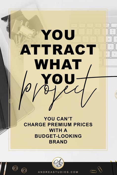 You attract what you project