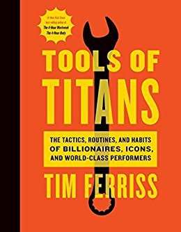 Tools Of The Titans Time Ferriss Book