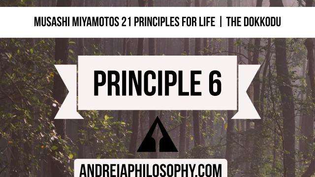 musashi 21 principles - principle 6