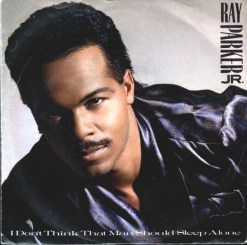 Ray Parker Jr I Don't Think That Man Should Sleep Alone