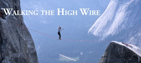 walking the high wire