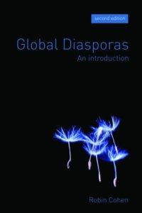 Global Diasporas by Robin Cohen