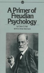 Primer of Freudian Psychology by Calvin S. Hall