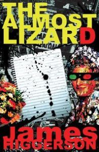 The Almost Lizard by James Higgerson