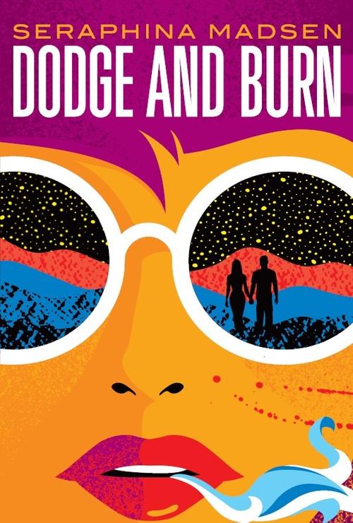 Dodge and Burn by Seraphina Madsen