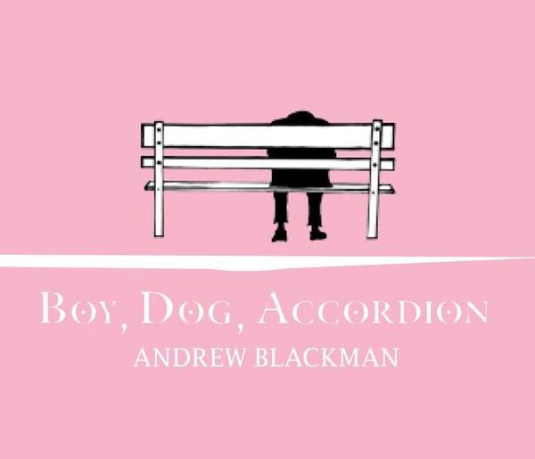 Boy, Dog, Accordion, by Andrew Blackman