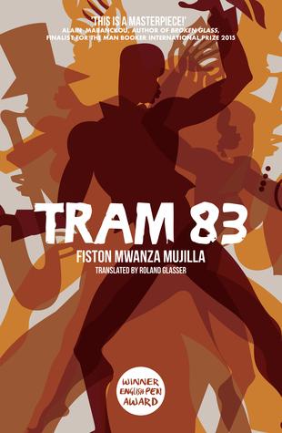 Tram 83 by Fiston Mwanza Mujila