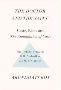 The Doctor and the Saint by Arundhati Roy
