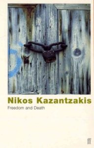 Freedom and Death Nikos Kazantzakis