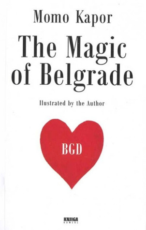The Magic of Belgrade	Momo Kapor
