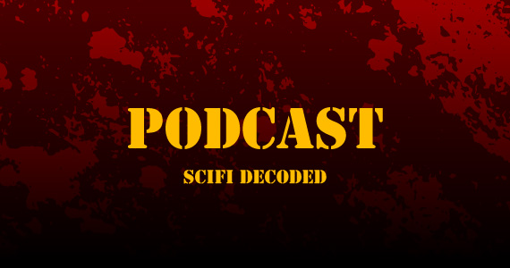 SciFi Decoded Podcast