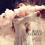 #37 BADA - FLOWER (FEAT. KANTO). Genre: dance pop / electro. Album: FLOWER. Link: https://www.youtube.com/watch?v=J-RhP7PPVbQ
