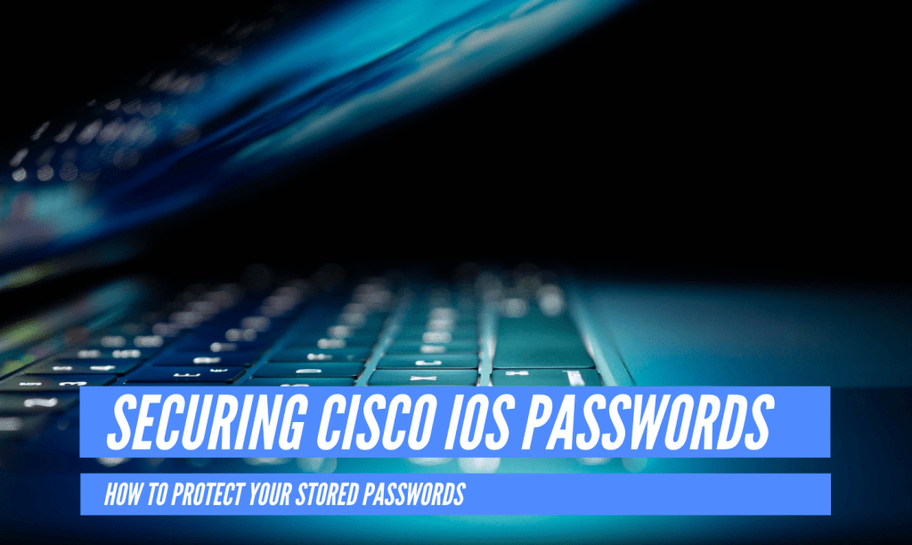Securing Cisco IOS passwords