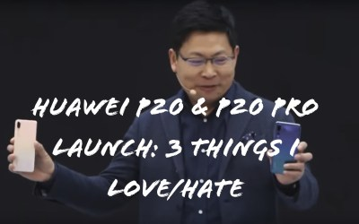 Huawei P20 Product Review Pitch: 3 Things I Love/Hate Video & Podcast