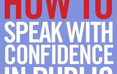 Book Notes: How to Speak With Confidence in Public