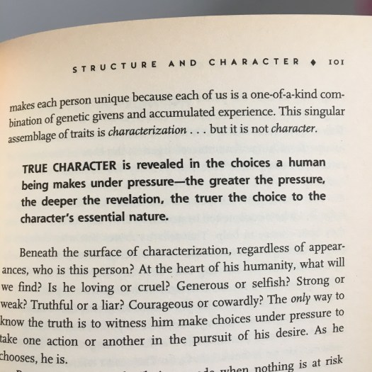 True character is revealed in the choices a human being makes under pressure - the greater the pressure, the truer the choice [is] to the character's essential nature - Robert McKee, Story