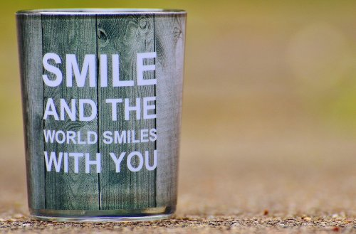 """""""Smile and the world smiles with you"""""""