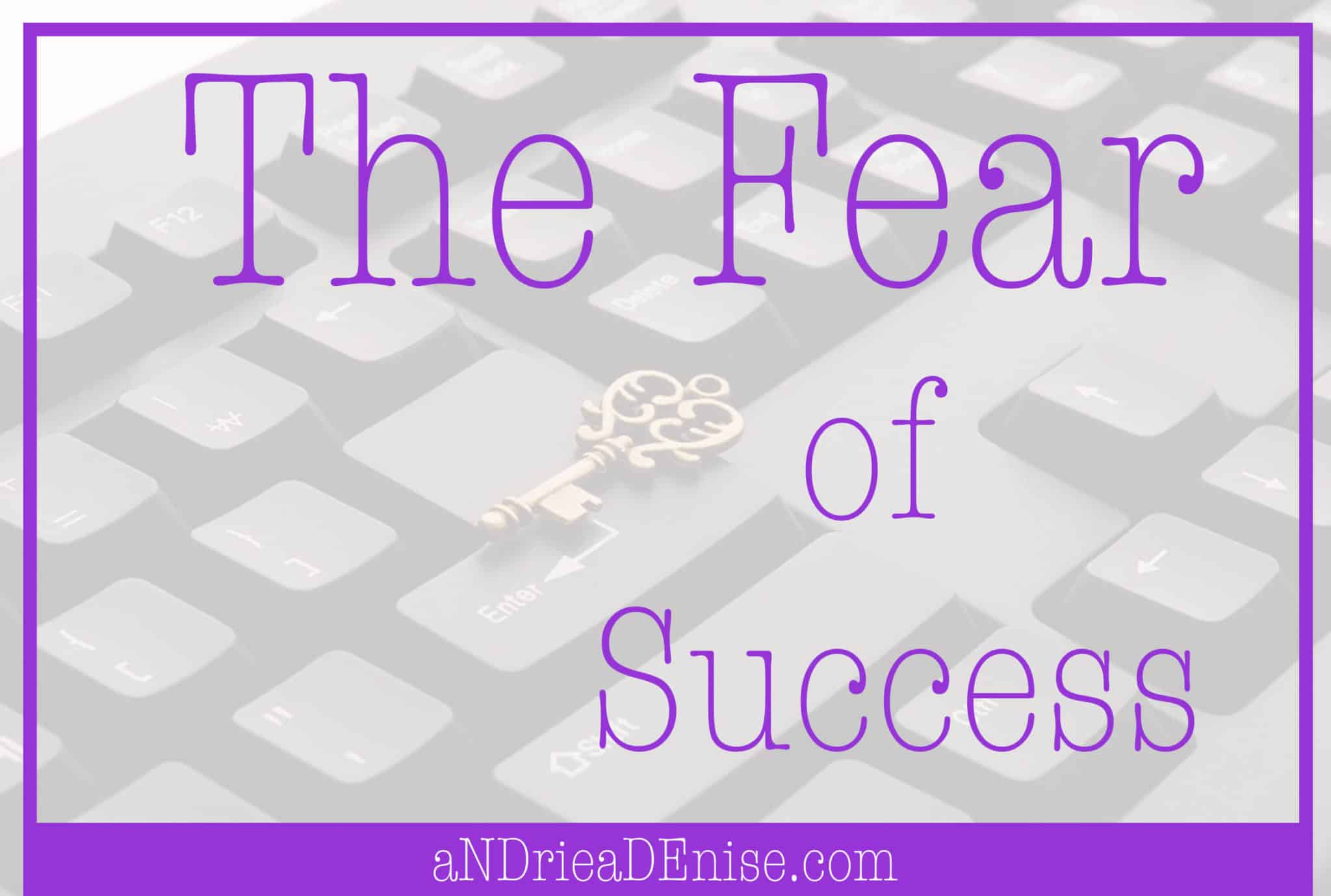 The Fear of Success