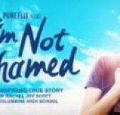 I'm Not Ashamed (2016) online sa prevodom