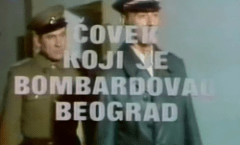 Covek koji je bombardovao Beograd (1976) domaći film gledaj online