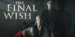 The Final Wish (2018) online sa prevodom