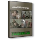 Gradiliste (1979) domaći film gledaj online