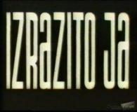 Izrazito Ja (1969) domaći film gledaj online