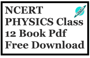 NCERT PHYSICS Class 12 Book Pdf