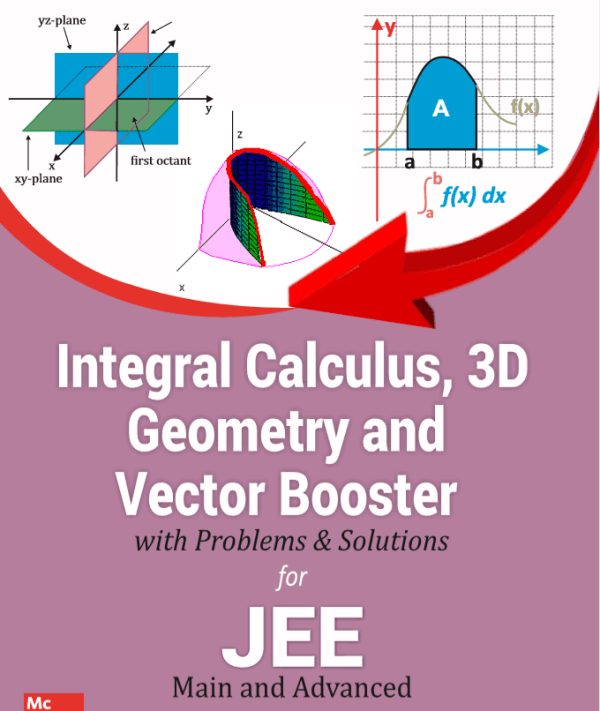 Integral Calculus 3D Geometry & Vector Booster for IIT JEE 1