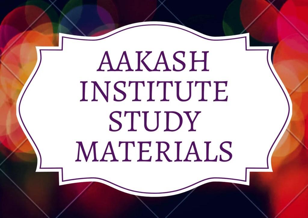 AAKASH INSTITUTE STUDY MATERIALS 4