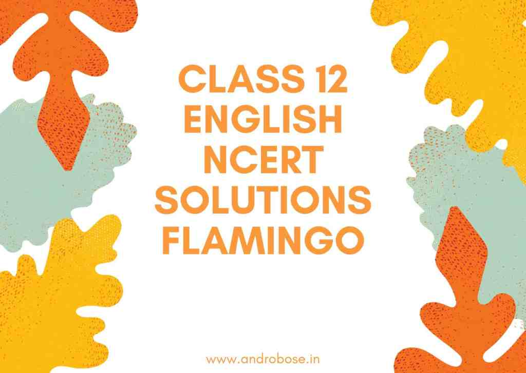 Class 12 English NCERT Solutions Flamingo