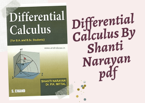 Differential Calculus By Shanti Narayan pdf.
