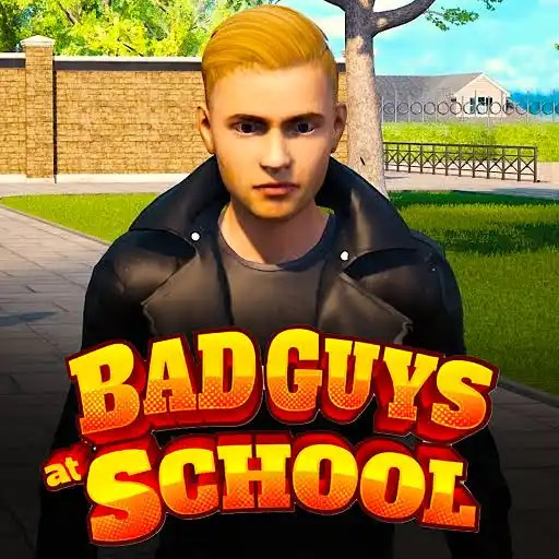 Bad Guys at School APK Download for Android