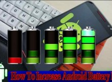 How To Increase Battery Life For Android