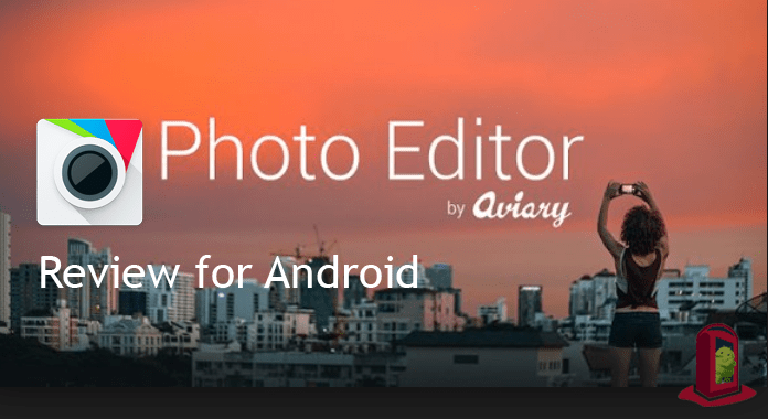 Photo Editor by Aviary for Android – Review | Fast & Quick Photo Editing