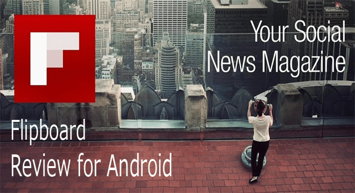 Social Magazine App Flipboard for Android Review