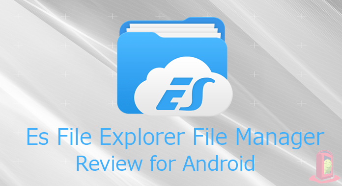 Es File Explorer File Manager for Android – Review | Manage Quickly and Easily