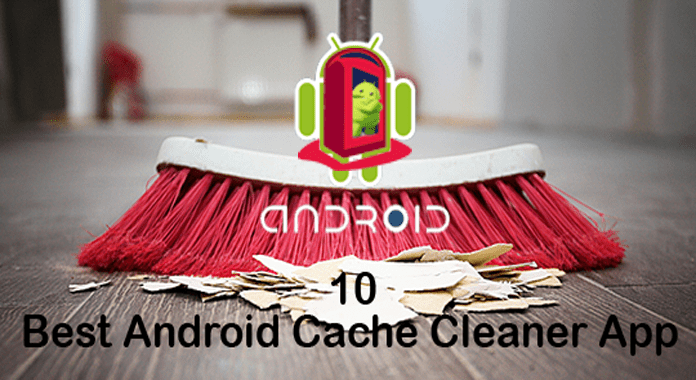 Best Android Cache Cleaner Apps Free download