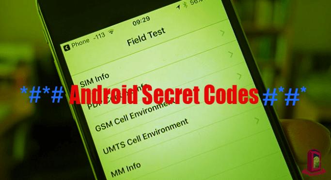 111+) Android Secret Codes, Hidden Menu and Dialer Codes