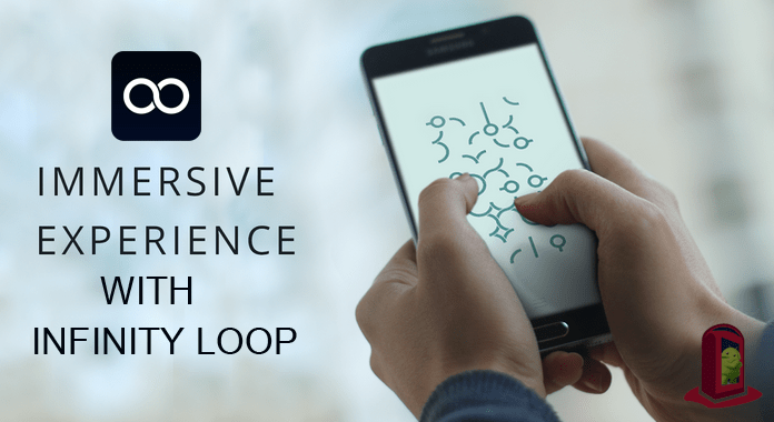 Infinity loop for Android – Review | Clear Your Mind and Feel free from Stress