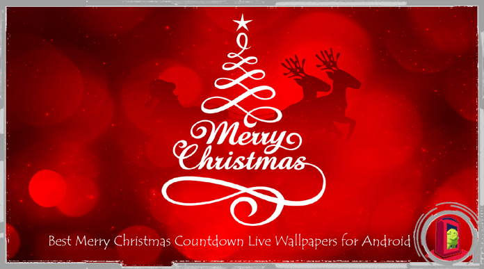 Top 10 Best Christmas Countdown Live Wallpapers for Android – 2017