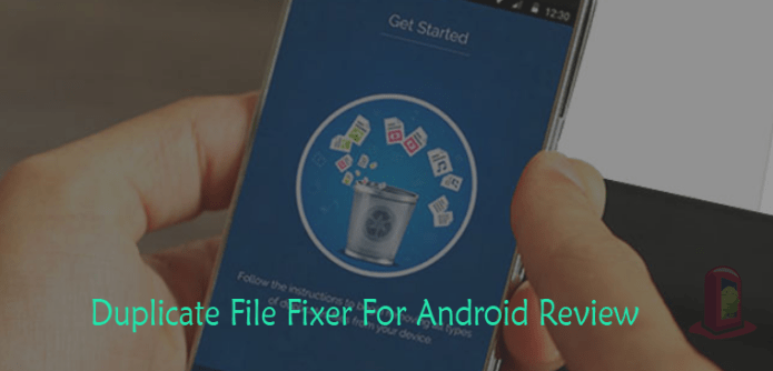 Duplicate Files Fixer Review for Android Android Booth