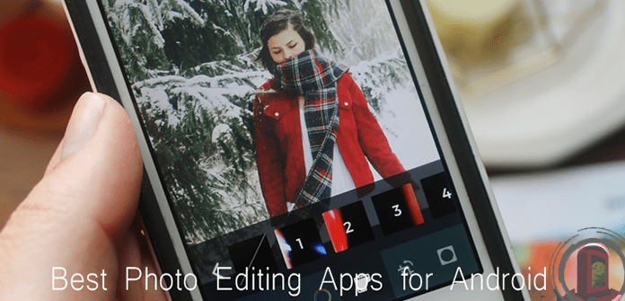 Best Photo Editing Apps for Android Smartphone and Tablet of All Time