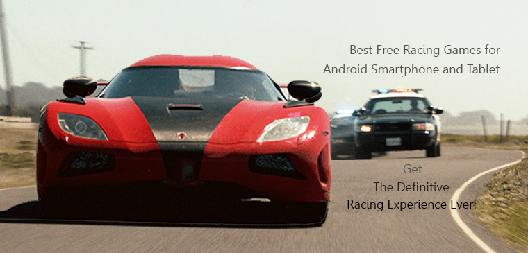 Best Free Racing Games for Android Smartphone and Tablet