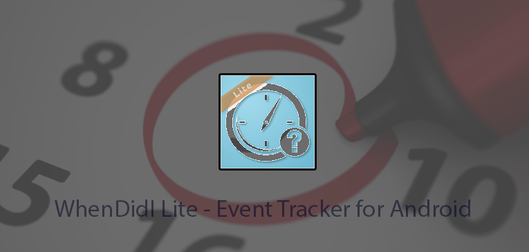 WhenDidI Lite – Event Tracker for Android | Keep Track of Your Daily Activities