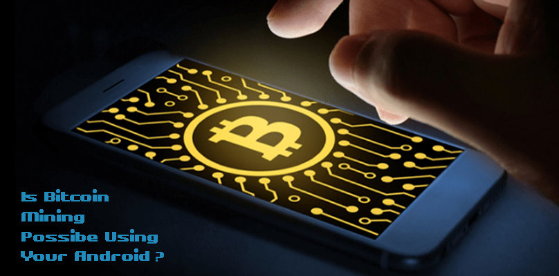Using your Android to Mine Bitcoin – Is it Real?